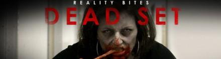 dead set reality bytes
